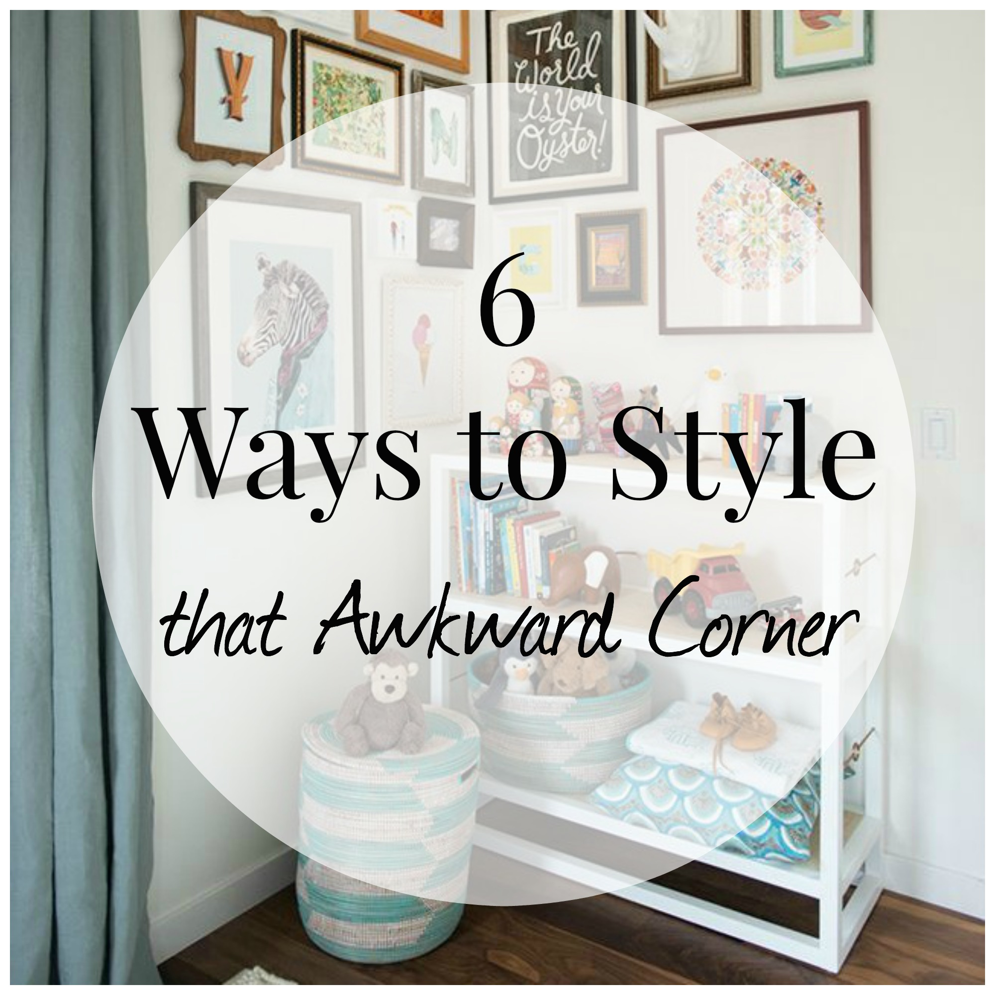 6 Ways to Style that Awkward Corner